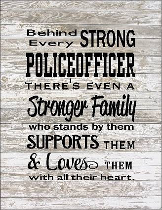 Behind Every Police Officer Family Loves Them Wood Sign, Canvas Wall Hanging, or Canvas Banner - Christmas, Father's Day - Heartland Canvas and Signs