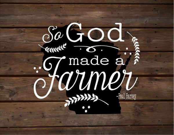 Wisconsin So God Made A Farmer State Silhoutte Wood Signs or Canvas Wall Hanging Paul Harvey Housewarming Farm, Christmas, Father's Day Gift - Heartland Canvas and Signs