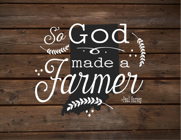 Indiana So God Made A Farmer State Silhoutte Wood Signs or Canvas Wall Hanging Paul Harvey Housewarming Farm, Christmas, Father's Day Gift - Heartland Canvas and Signs