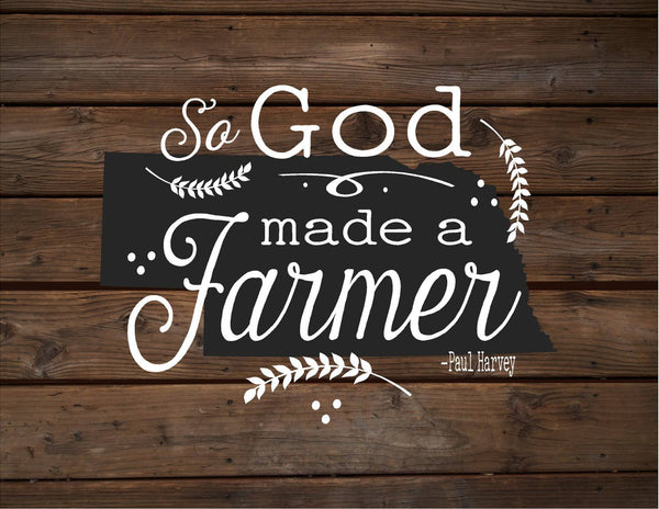 Nebraska So God Made A Farmer State Silhoutte - Heartland Canvas and Signs