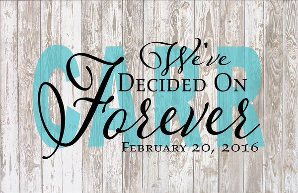 Custom or Personalized We've Decided On Forever Wood Sign Canvas - Wedding, Shower, Valentine's Day, Anniversary, Christmas, Guest Book - Heartland Canvas and Signs