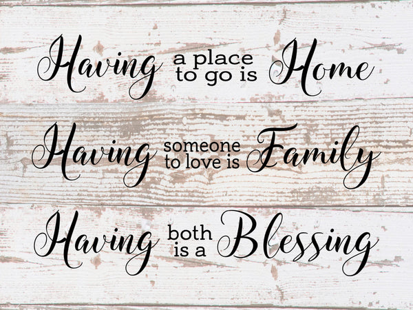 Having a Place To Go Home Someone Love Family Both a Blessing - Heartland Canvas and Signs