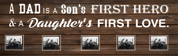 Father's Day - A Dad is A Son Hero Daughter First Love Wood Sign, or Photo Clip Frame - Christmas, Father's Day, - Heartland Canvas and Signs