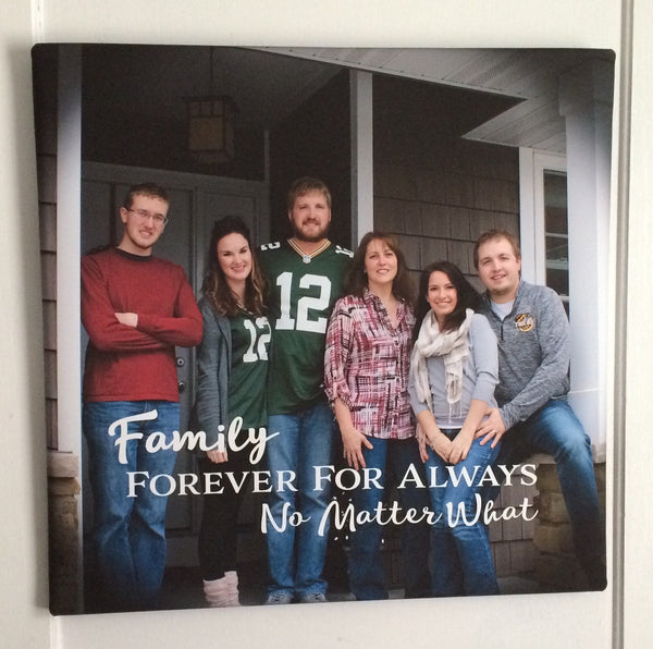 Custom Photo Canvas Family No Matter What - Heartland Canvas and Signs
