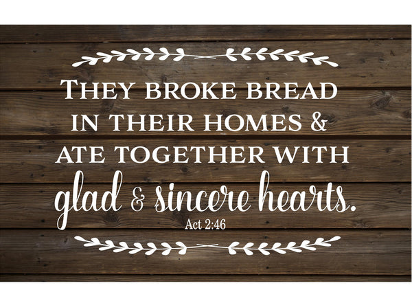 They broke bread in their homes and ate together with glad and sincere hearts Wood Sign or Canvas - Thanksgiving, Christmas - Heartland Canvas and Signs