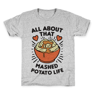 All About That Mashed Potato Kids T-Shirt - Gray