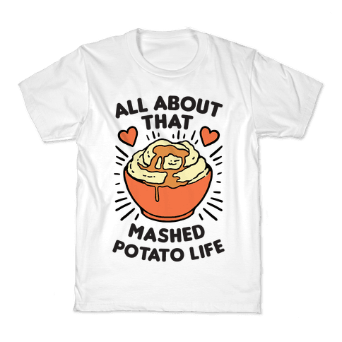 All About That Mashed Potato Kids T-Shirt - White