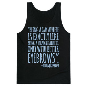 Gay Athletes Have Better Eyebrows Adam Rippon Quote Tank Top - Black