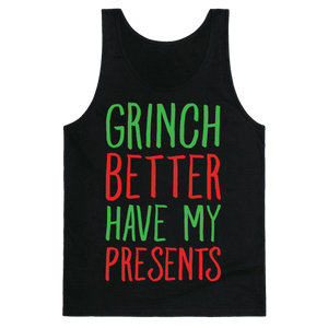 Grinch Better Have My Presents Parody Tank Top - Black