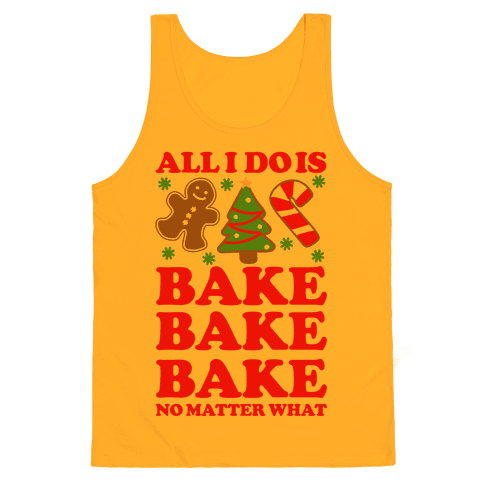 All I Do Is Bake Tank Top - Gold