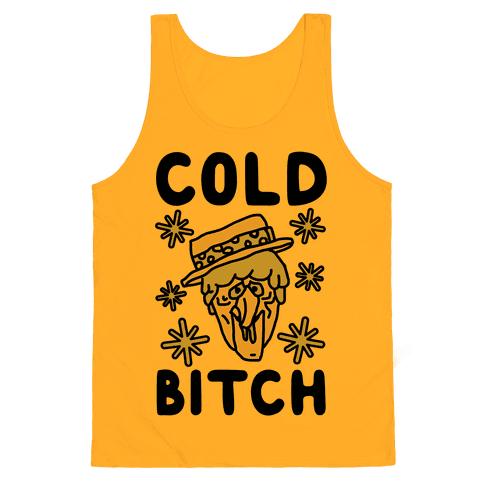 Cold Bitch Tank Top - Gold