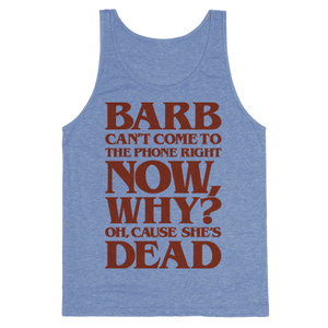 Barb Can't Come To The Phone Right Now Parody Tank Top - Heathered Blue