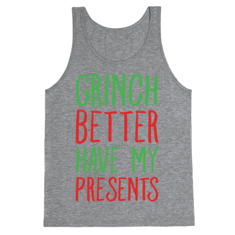 Grinch Better Have My Presents Parody Tank Top - Heathered Gray