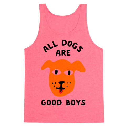 All Dogs Are Good Boys Tank Top - Neon Pink