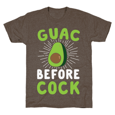 Guac Before Cock T-Shirt - Athletic Brown