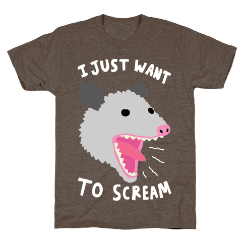 I Just Want To Scream T-Shirt - Athletic Brown