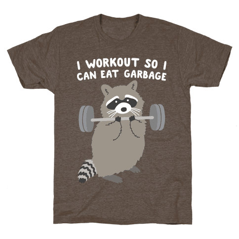I Workout So I Can Eat Garbage T-Shirt - Athletic Brown