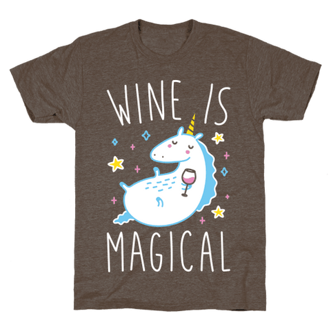 Wine Is Magical T-Shirt - Athletic Brown