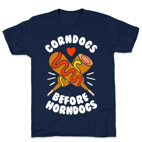 Corndogs Before Horndogs T-Shirt - Athletic Navy