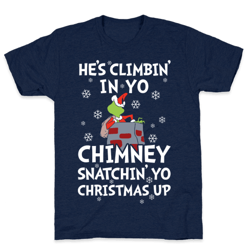He's Climbin' In Yo Chimney T-Shirt - Athletic Navy