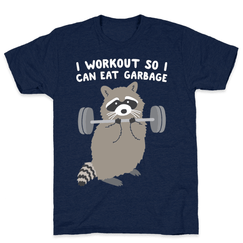 I Workout So I Can Eat Garbage T-Shirt - Athletic Navy