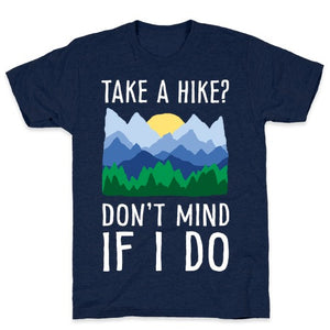 Take A Hike Don't Mind If I Do T-Shirt - Athletic Navy