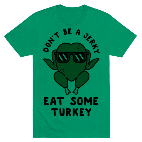 Don't Be A Jerky Tee - Green