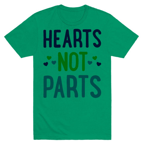 Hearts Not Parts (Pansexual) T-Shirt - Green