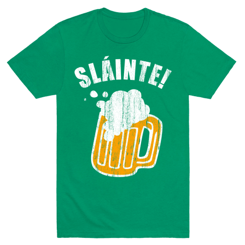 Slainte! T-Shirt - Green