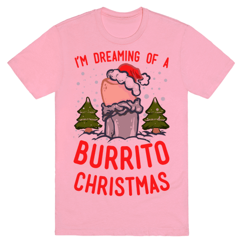 I'm Dreaming Of A Burrito Christmas T-Shirt - Pink
