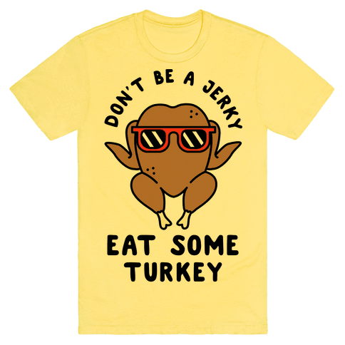 Don't Be A Jerky Tee - Yellow