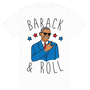 Barack And Roll T-Shirt - White