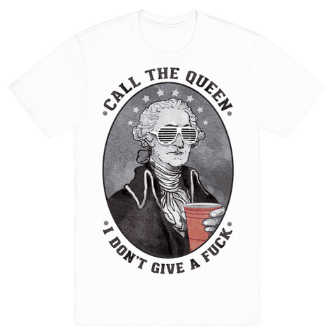 Call The Queen I Don't Give A Fuck T-Shirt - White