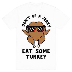 Don't Be A Jerky Tee - White