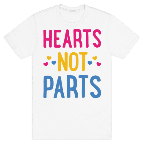 Hearts Not Parts (Pansexual) T-Shirt -