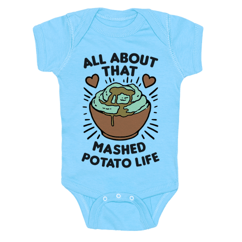 All About That Mashed Potato Life Infants Onesie - Light Blue