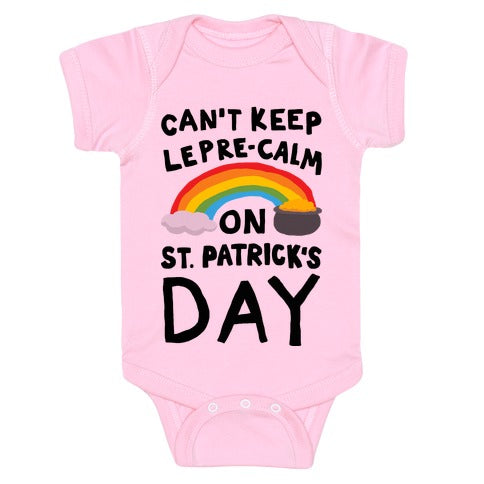 Can't Keep Lepre-Calm On St. Patrick's Day Infant One Piece
