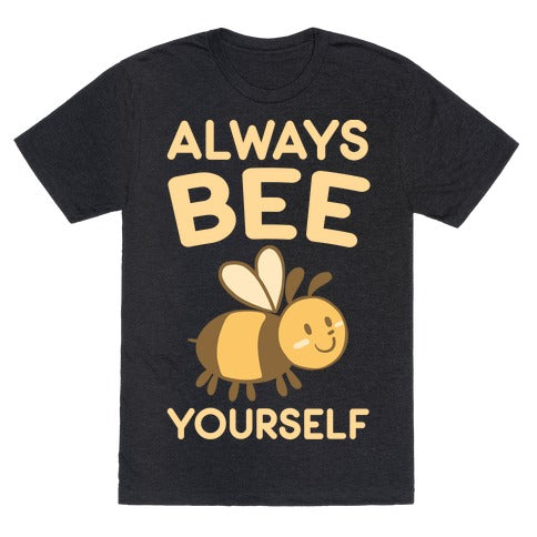 Always Bee Yourself T-Shirt - Heathered Black