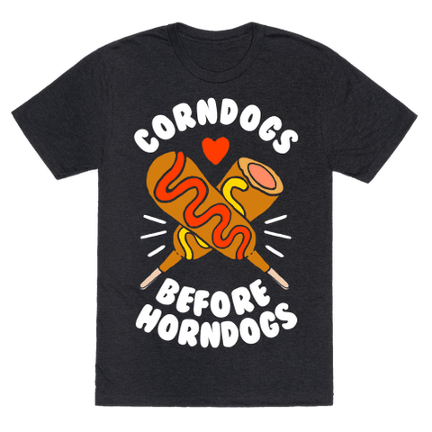 Corndogs Before Horndogs T-Shirt - Heathered Black