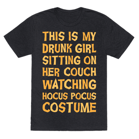Drunk Girl Sitting On Her Couch Watching Hocus Pocus Costume T-Shirt - Heathered Black