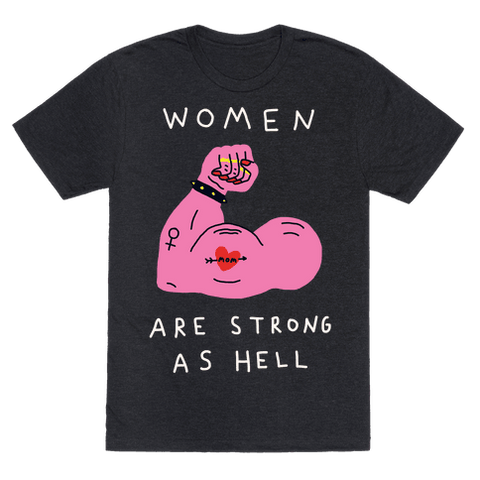 Women Are Strong As Hell T-Shirt - Heathered Black
