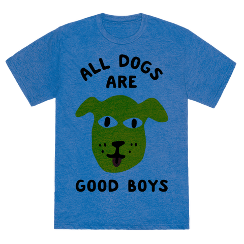 All Dogs Are Good Boys T-Shirt - Heathered Blue