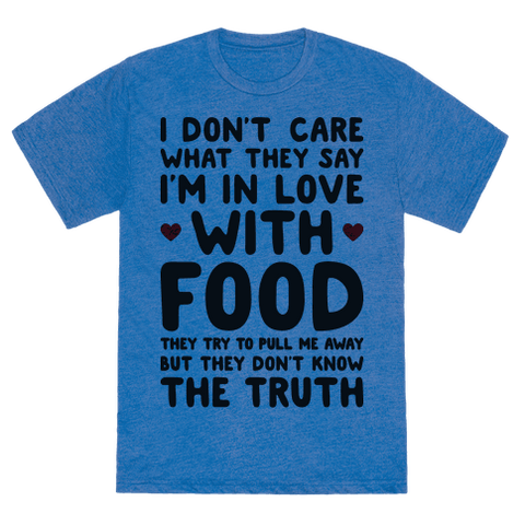 Bleeding Love For Food T-Shirt - Heathered Blue