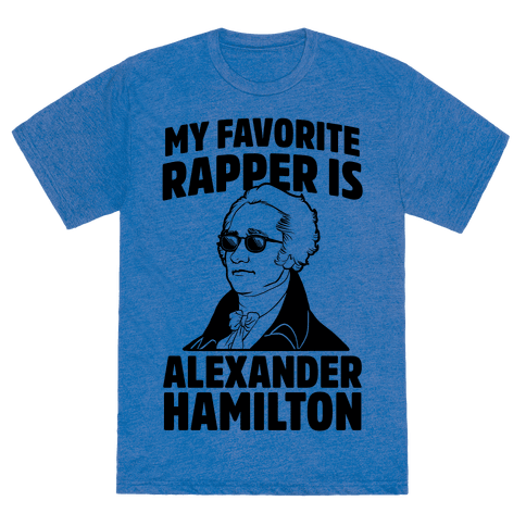 My Favorite Rapper Is Alexander Hamilton T-Shirt - Heathered Blue