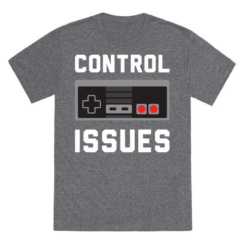 Control Issues T-Shirt - Heathered Gray