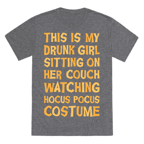 Drunk Girl Sitting On Her Couch Watching Hocus Pocus Costume T-Shirt - Heathered Gray