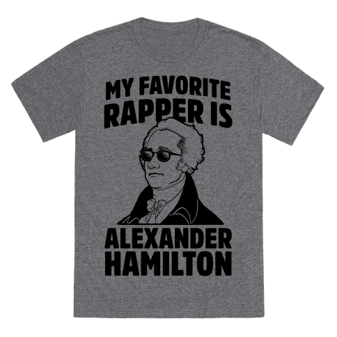 My Favorite Rapper Is Alexander Hamilton T-Shirt - Heathered Gray