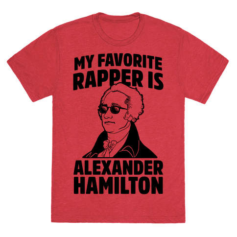 My Favorite Rapper Is Alexander Hamilton T-Shirt - Heathered Red