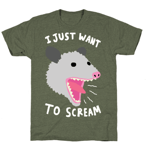 I Just Want To Scream T-Shirt - Moss