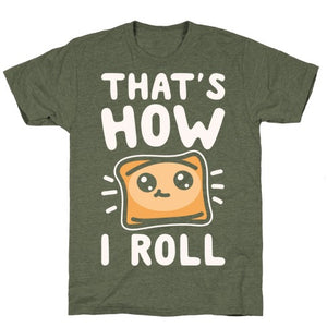 That's How I Roll Pizza Roll Parody T-Shirt - Moss